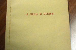 VOGLIAMO LA SICILIA LIBERA E INDIPENDENTE